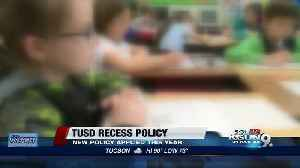 Tucson Unified School District implements new recess policy [Video]