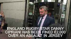 Rugby star Danny Cipriani fined over Jersey bar assault [Video]
