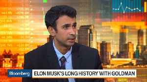 Elon Musk's Long History With Goldman Sachs [Video]