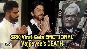 Vajpayee's DEATH leaves Shah rukh, Sachin,Virat EMOTIONAL [Video]