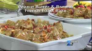 Mr. Food - Peanut Butter and Banana French Toast Bake [Video]