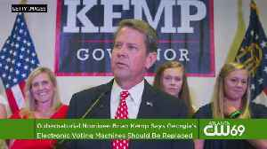 Gubernatorial Nominee Brian Kemp Says Georgia's Electronic Voting Machines Should Be Replaced [Video]
