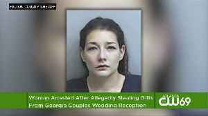 Woman Arrested After Allegedly Stealing Gifts From Georgia Couples Wedding Reception [Video]