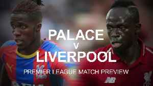 Palace v Liverpool Premier League match preview [Video]