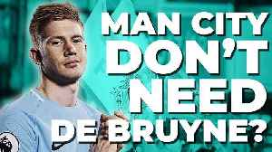 News video: Man City DON'T NEED Kevin DE BRUYNE?! | 5 Reasons