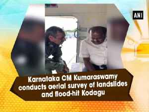 Karnataka CM Kumaraswamy conducts aerial survey of landslides and flood-hit Kodagu [Video]