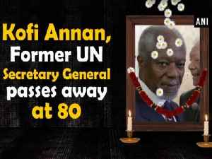 Kofi Annan, Former UN Secretary General passes away at 80 [Video]