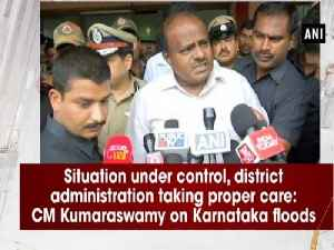 Situation under control, district administration taking proper care: CM Kumaraswamy on Karnataka floods [Video]
