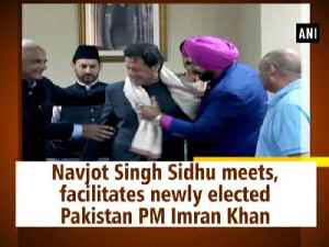 Navjot Singh Sidhu meets, facilitates newly elected Pakistan PM Imran Khan [Video]