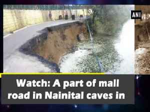 Watch: A part of mall road in Nainital caves in [Video]