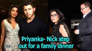 Priyanka- Nick step out for a family dinner [Video]