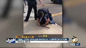 Teen, CVPD explain physical confrontation [Video]
