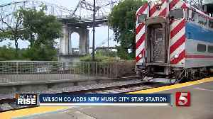 7th Music City Star Station To Open In Lebanon [Video]