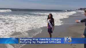 Reigning Miss America Alleges Bullying By Pageant Officials [Video]