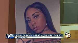 Family of BART stabbing victim files lawsuit, Oakland California [Video]