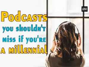 Podcasts you shouldn't miss if you're a millennial [Video]