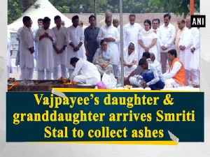 Vajpayee's daughter & granddaughter arrives Smriti Stal to collect ashes [Video]