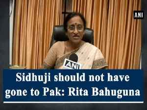 Sidhuji should not have gone to Pak: Rita Bahuguna [Video]