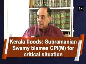 Kerala floods: Subramanian Swamy blames CPI(M) for critical situation [Video]
