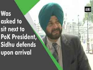 Was asked to sit next to PoK President, Sidhu defends upon arrival [Video]