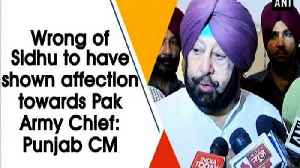 Wrong of Sidhu to have shown affection towards Pak Army Chief: Punjab CM [Video]