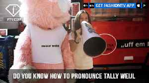 Tally Weijl presents the Right Way To Pronounce Tally Weijl   FashionTV   FTV [Video]