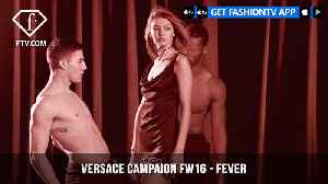 Gigi Hadid And Keith Milkie Versace Campaign Fall/Winter 2016 GIve Us Fever | FashionTV | FTV [Video]