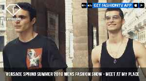 Donatella Versace Spring/Summer 2018 Mens Fashion Show Meet at My Place | FashionTV | FTV [Video]