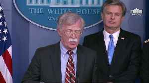 Bolton: US Concerned About China Besides Russia, Iran And North Korea Over 2018 Election Meddling [Video]