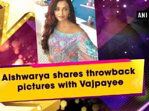 Aishwarya shares throwback pictures with Vajpayee [Video]