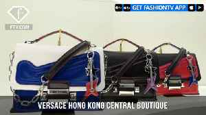 Presenting Versace Hong Kong Central Boutique Past and Future | FashionTV | FTV [Video]