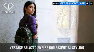 Versace Presents the Versace Palazzo Empire Bag Essential Styling | FashionTV | FTV [Video]