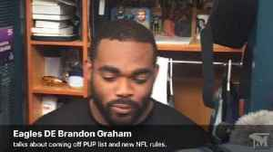 VIDEO: Eagles DE Brandon Graham, on returning to practice and new NFL rules [Video]