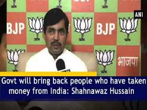 Govt will bring back people who have taken money from India: Shahnawaz Hussain [Video]