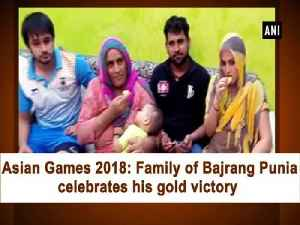 Asian Games 2018: Family of Bajrang Punia celebrates his gold victory [Video]