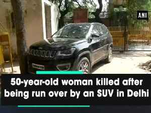 50-year-old woman killed after being run over by an SUV in Delhi [Video]