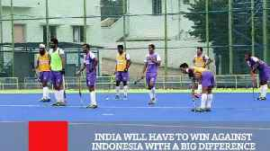 News video: India Will Have To Win Against Indonesia With A Big Difference