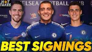 """Chelsea Have Had The BEST Transfer Window"" 