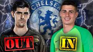 CONFIRMED: Real Madrid Sign Courtois After Chelsea Agree World-Record Fee For Kepa! | Transfer Talk [Video]