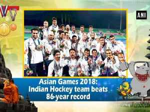 Asian Games 2018: Indian Hockey team beats 86-year record [Video]