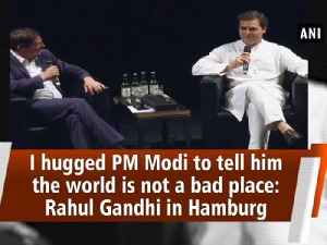 I hugged PM Modi to tell him the world is not a bad place: Rahul Gandhi in Hamburg [Video]