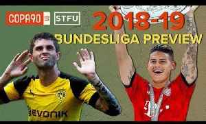 Bundesliga 2018/19 Preview & Trouble in Manchester | STFU [Video]