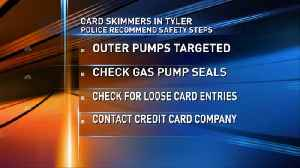 Tyler Police warn of card skimmers [Video]