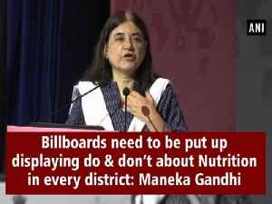 Billboards need to be put up displaying do & don't about Nutrition in every district: Maneka Gandhi [Video]