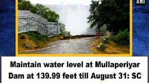 Maintain water level at Mullaperiyar Dam at 139.99 feet till August 31: SC [Video]