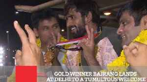 Gold Winner Bajrang Lands At Delhi To A Tumultous Welcome [Video]