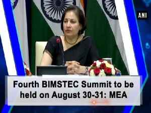 Fourth BIMSTEC Summit to be held on August 30-31: MEA [Video]
