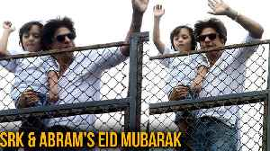 Bakri Eid 2018 | Shah Rukh Khan And Son Abram Greet Fans, Wish Eid Mubarak [Video]