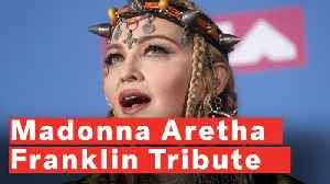 Madonna Leads Tribute to Aretha Franklin Which Is Mostly About Herself [Video]