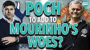 POCH TO ADD TO MOURINHO'S WOES? | Man United V Spurs | Something For The Weekend [Video]